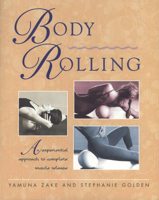 Body Rolling: An Experiential Approach to Complete Muscle Release