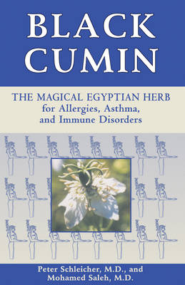 Black Cumin: The Magical Egyptian Herb for Allergies Asthma Skin Conditions and Immune Disorders