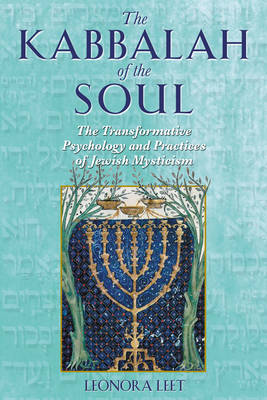 The Kabbalah of the Soul: The Transformative Psychology and  Practices of Jewish Mysticism