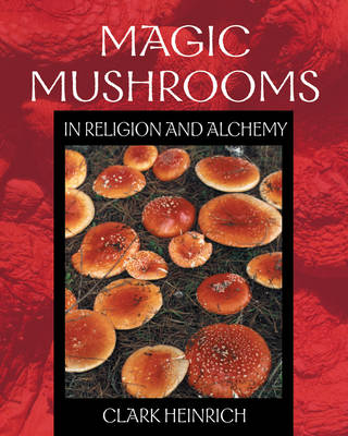 Magic Mushrooms in Religion and Alchemy