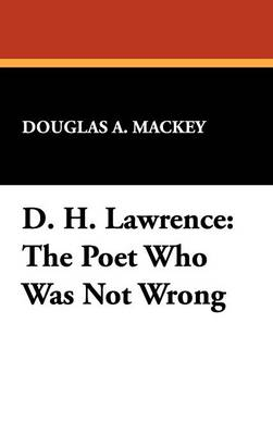 D. H. Lawrence: The Poet Who Was Not Wrong