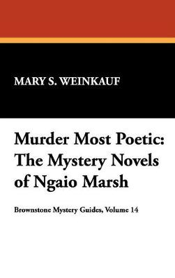 Murder Most Poetic: The Mystery Novels of Ngaio Marsh