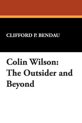 "Colin Wilson: ""The Outsider"" and Beyond"