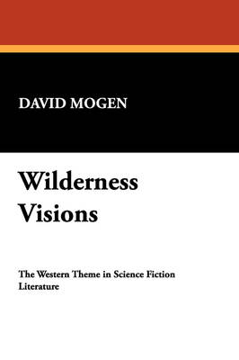 Wilderness Visions: Western Theme in Science Fiction Literature