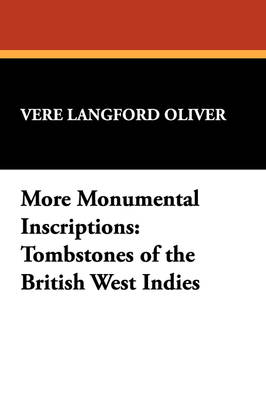 More Monumental Inscriptions: Tombstones of the British West Indies
