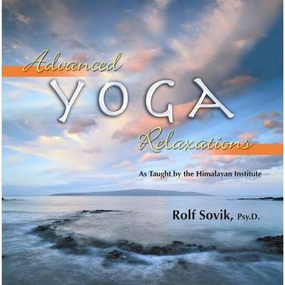 Advanced Yoga Relaxations: As Taught by the Himalayan Institute
