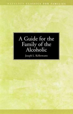 A Guide for the Family of the Alcoholic