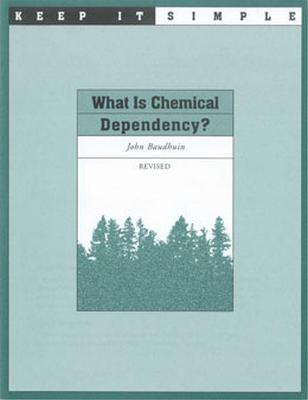 Keep it Simple: What is Chemical Dependency