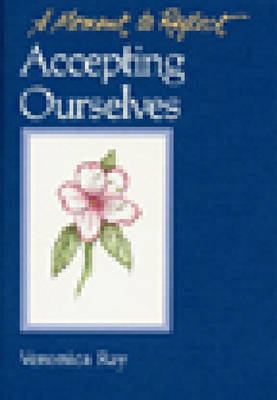 Accepting Ourselves: A Moment to Reflect: Accepting Ourselves