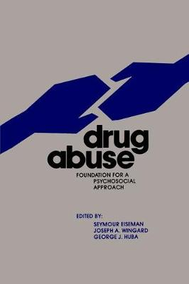 Drug Abuse: Foundation for a Psychosocial Approach