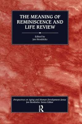 The Meaning of Reminiscence and Life Review