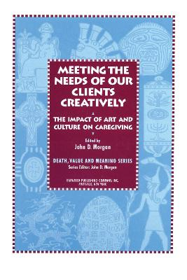 Meeting the Needs of Our Clients Creatively: The Impact of Art and Culture on Caregiving