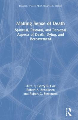 Making Sense of Death: Spiritual,Pastoral and Personal Aspects of Death,Dying and Bereavement