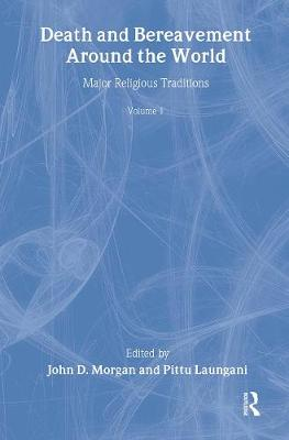 Death and Bereavement around the World: Major Religious Traditions: Volume 1