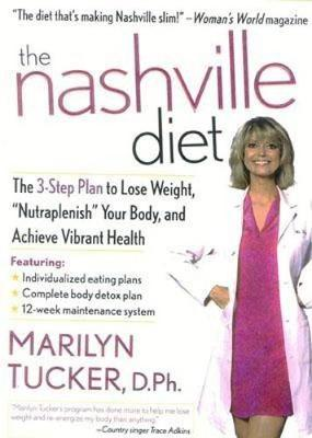 The Nashville Diet: The 3-Step Plan to Lose Weight, 'Nutraplenish' Your Body, and Achieve Vibrant Health