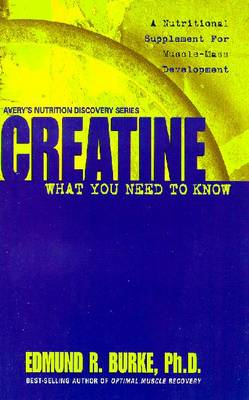 Creatine: What Your Need to Know