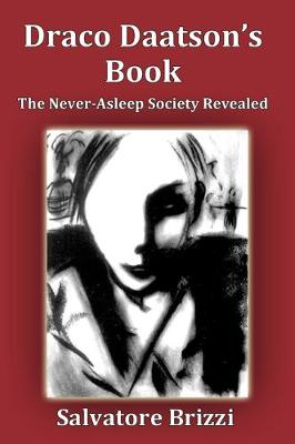 Draco Daatson's Book: The Never Asleep Society Revealed