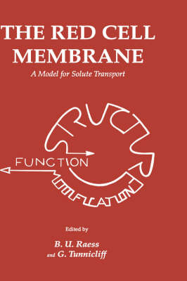 The Red Cell Membrane: A Model for Solute Transport