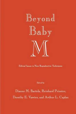 Beyond Baby M.: Ethical Issues in New Reproductive Techniques