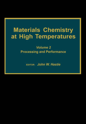 Materials Chemistry at High Temperatures: Volume 2:  Processing and Performance