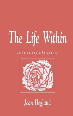 The Life Within: Celebration of a Pregnancy