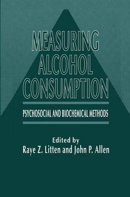 Measuring Alcohol Consumption: Psychosocial and Biochemical Methods