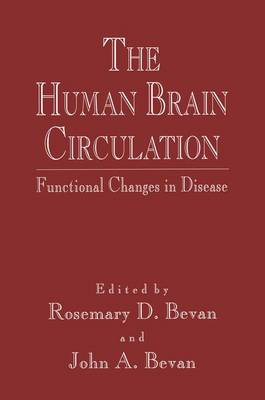The Human Brain Circulation: Functional Changes in Disease