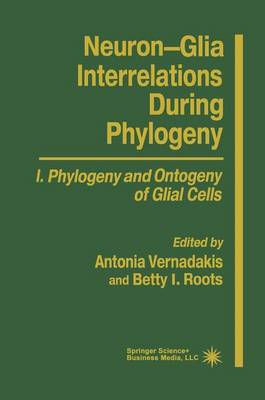 Neuron-glia Interrelations During Phylogeny: Pt. 1: Neuron-Glia Interrelations During Phylogeny I Phylogeny and Ontology of Glial Cells