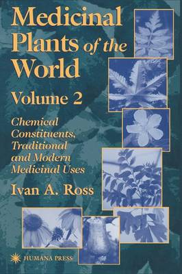 Medicinal Plants of the World: Chemical Constituents, Traditional and Modern Medicinal Uses: v. 2: Chemical Constituents, Traditional and Modern Medicinal Uses