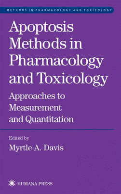 Apoptosis Methods in Pharmacology and Toxicology: Approaches to Measurement and Quantification