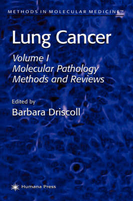 Lung Cancer: Volume 1: Molecular Pathology Methods and Reviews