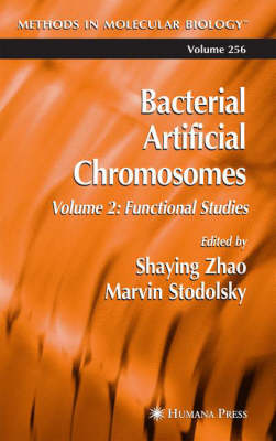 Bacterial Artificial Chromosomes: Volume 2: Bacterial Artificial Chromosomes Functional Studies