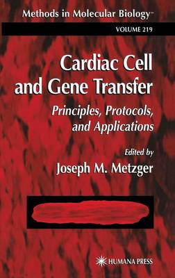 Cardiac Cell and Gene Transfer: Principles, Protocols, and Applications