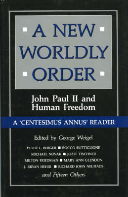 A New Worldly Order: John Paul II and Human Freedom