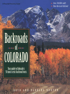 Backroads of Colorado: Your Guide to Colorado's 50 Most Scenic Backroad Tours