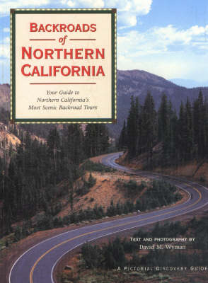 Backroads of Northern California: Your Guide to Northern California's Most Scenic Backroad Tours