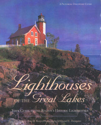 Lighthouses of the Great Lakes: Your Guide to the Region's Historic Lighthouses