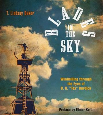 "Blades in the Sky: Windmilling Through the Eyes of B. H. ""Tex"" Burdick"