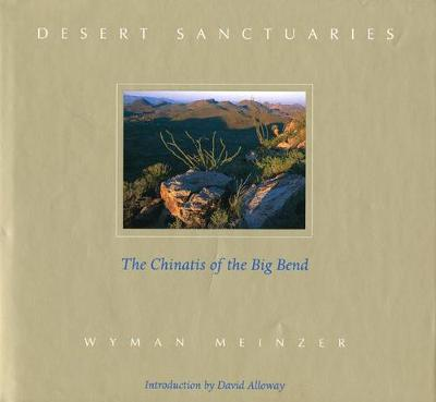 Desert Sanctuaries: The Chinatis of the Big Bend