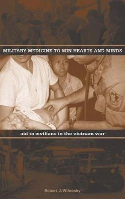 Military Medicine to Win Hearts and Minds: Aid to Civilians in the Vietnam War
