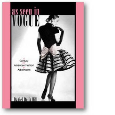 "As Seen in """"Vogue: A Century of American Fashion in Advertising"