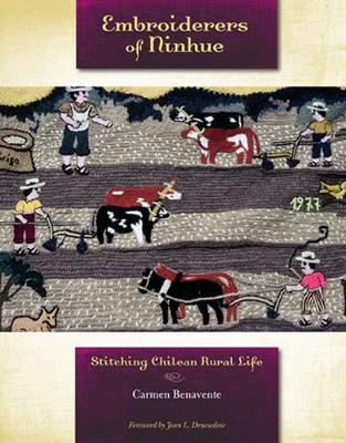 Embroiderers of Ninhue: Stitching Chilean Rural Life