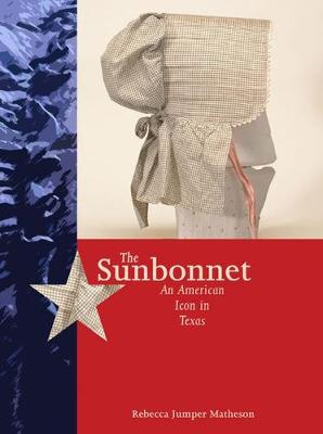 The Sunbonnet: An American Icon in Texas