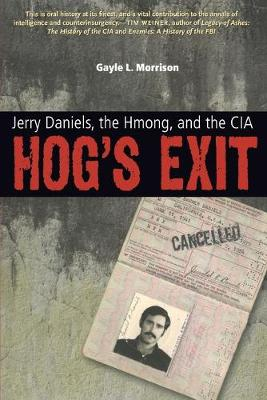 Hog's Exit: Jerry Daniels, the Hmong, and the CIA
