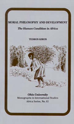 Moral Philosophy and Development: The Human Condition in Africa