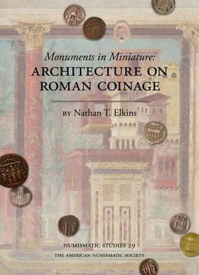 Monuments in Miniature: Architecture on Roman Coinage