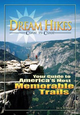 Dream Hikes Coast to Coast: Your Guide to America's Most Memorable Trails