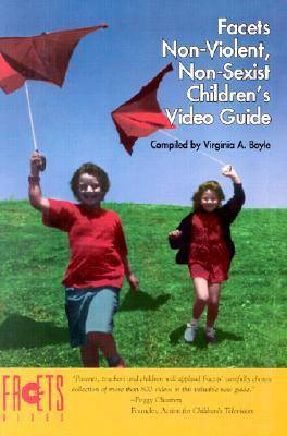 Facets Non-violent, Non-sexist Children's Video Guide