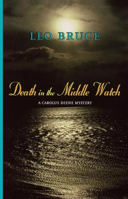 Death in the Middle Watch: A Carolus Deene Mystery