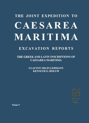 The Greek and Latin Inscriptions of Caesarea Maritima